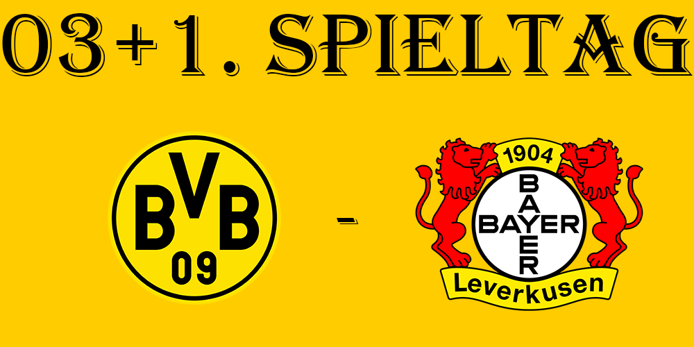 03+1. Spieltag: BVB - Bayer 04 Leverkusen