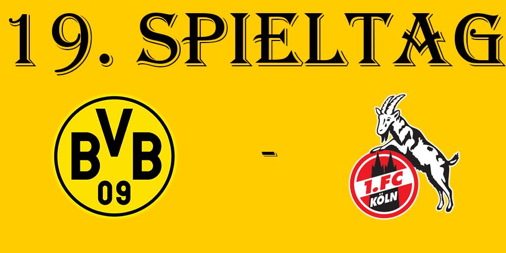 19. Spieltag: BVB - 1. FC Köln