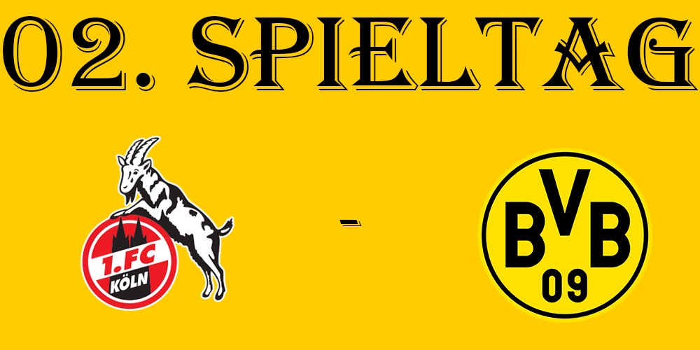 02. Spieltag: 1. FC Köln - BVB