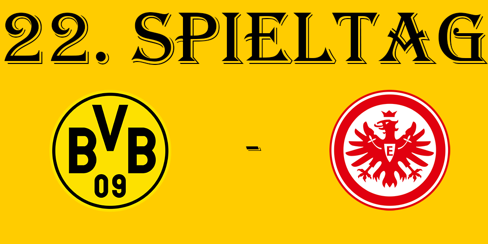 22. Spieltag: BVB - SG Eintracht Frankfurt
