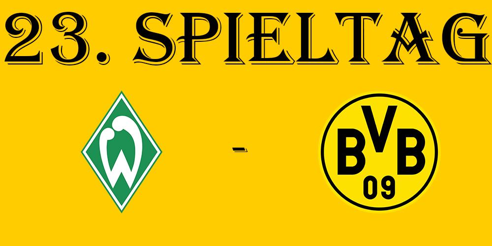 23. Spieltag: SV Werder Bremen - BVB