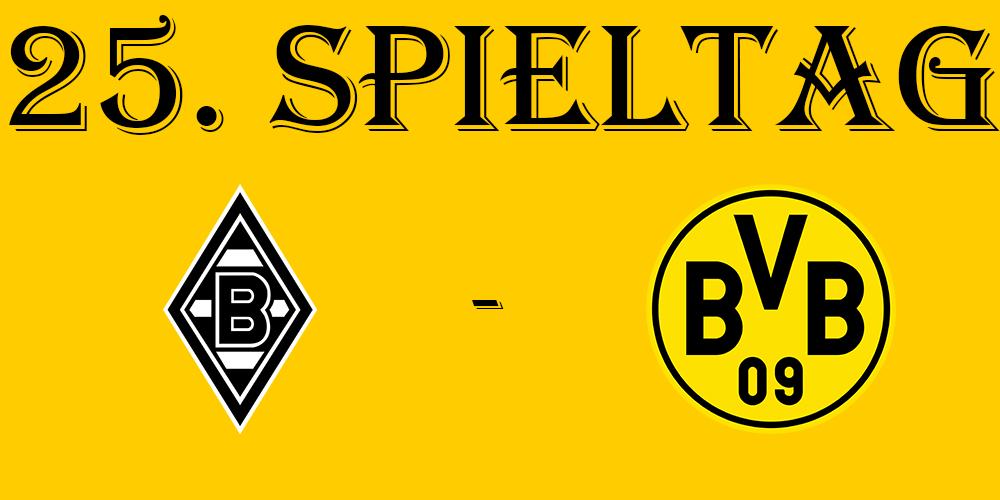 25. Spieltag: TSV Borussia Mönchengladbach - BVB