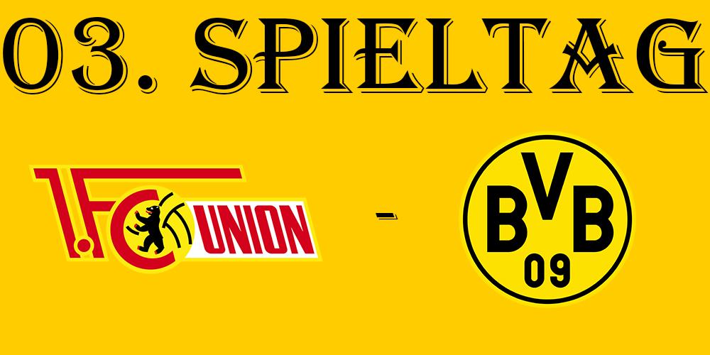 03. Spieltag: 1. FC Union - BVB
