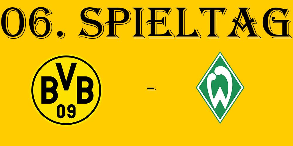 06. Spieltag: BVB - SV Werder Bremen