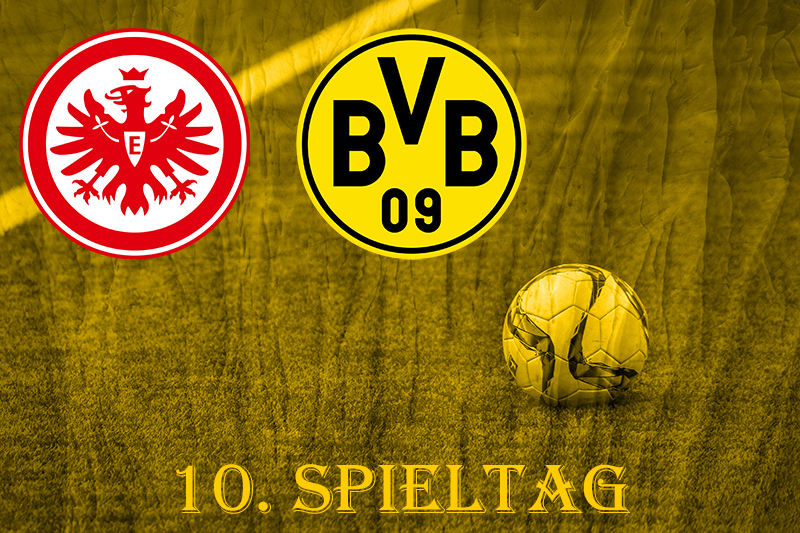 10. Spieltag: SG Eintracht Frankfurt - BVB