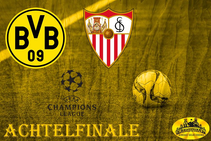 CL Achtelfinale - Rückspiel: BVB - Sevilla FC (Hinspiel 3:2)