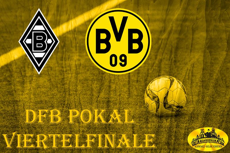 Pokal Viertelfinale: Mönchengladbach - BVB