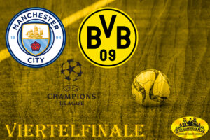 Champions League - Viertelfinale: Manchester City - BVB