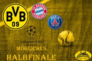 Champions League - mögliches Halbfinale