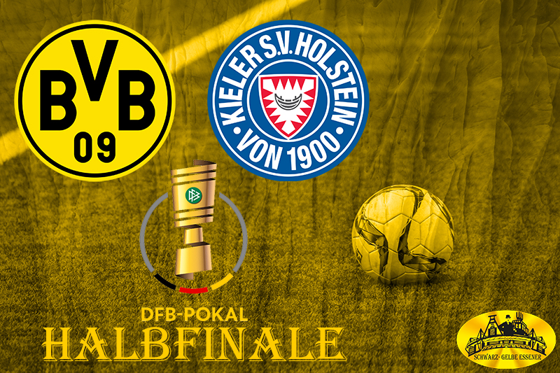 DFB Pokal - Halbfinale: BVB - Holstein Kiel