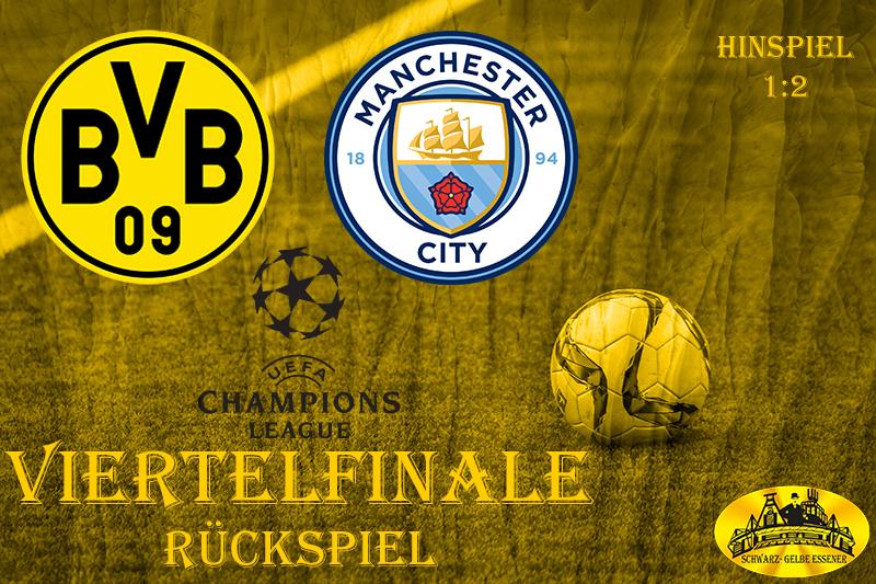 Champions League - Viertelfinale (Rückspiel): BVB - Manchester City (Hinspiel 1:2)