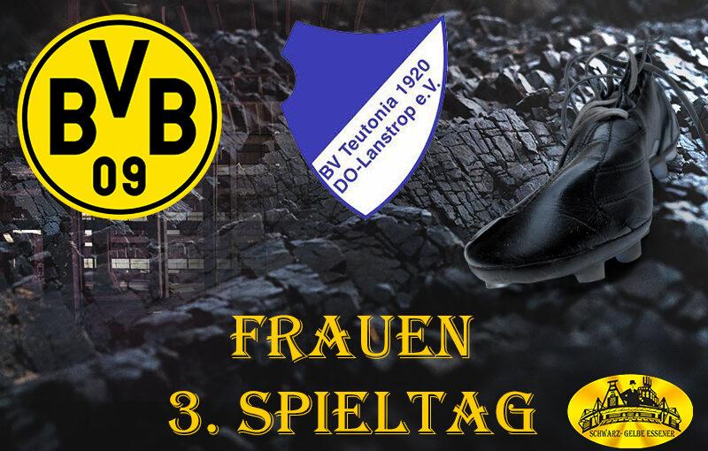 3. Spieltag - Frauen: BVB-Frauen - BV Teutonia Lanstrop